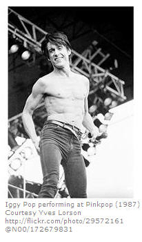 Bad Boy rocker Iggy Pop was known for explosive unconventional behavior on stage.