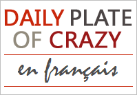Daily Plate of Crazy: Posts en Français
