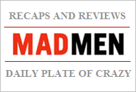 Daily Plate of Crazy: Mad Men Recaps & Reviews
