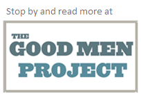 Read me on Good Men Project